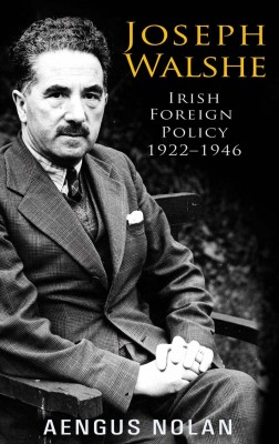 Joseph Walshe: Irelands's longest serving Diplomat  by Aengus Nolan from Vearsa in Autobiography,Biography & Memoirs category