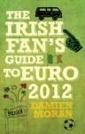 The Irish Fan's Guide to Euro 2012 by Damien Moran from  in  category