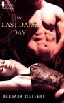 My Last Dark Day by Barbara Huffert from  in  category