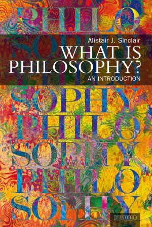 What is Philosophy?  by Alastair J Sinclair from Vearsa in General Novel category