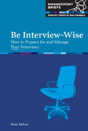 Be Interview-Wise - How to Prepare for and Manage Your Interviews by Brian McIvor from Vearsa in Finance & Investments category