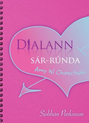 Dialann Sar-Runda Amy Ni Chonchuir by Siobhan Parkinson from Vearsa in General Novel category
