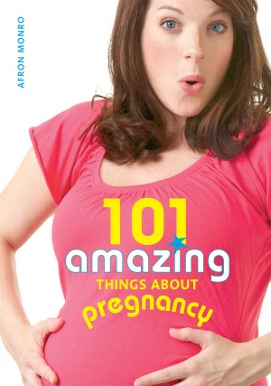 101 Amazing Things about Pregnancy by Afron Monro from Vearsa in Family & Health category