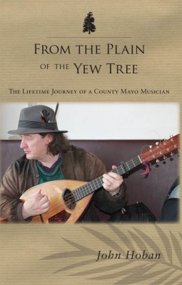 From the Plain of the Yew Tree by John Hoban from Vearsa in Autobiography,Biography & Memoirs category
