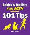 Babies & Toddlers for Men: 101 Tips - text
