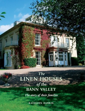 Linen Houses of the Bann Valley by Kathleen Rankin from Vearsa in History category