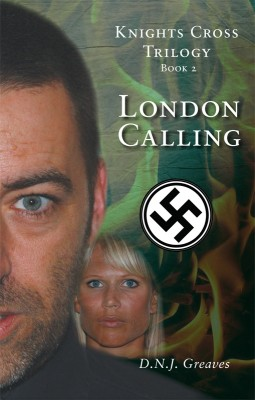 Knights Cross Trilogy - Book 2 - London Calling by D.N.J.  Greaves from Vearsa in General Novel category