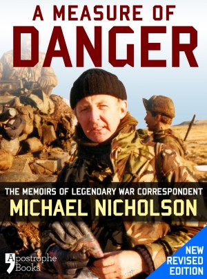 A Measure of Danger by Michael Nicholson from Vearsa in Autobiography,Biography & Memoirs category