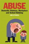 Abuse, Domestic Violence, Workplace and School Bullying - text