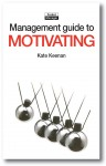 The Management Guide to Motivating - text