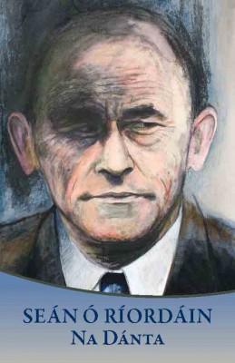 """Seán Ó Ríordáin: Na Dánta by Seán Ã"""" Ríordán from Vearsa in General Novel category"""
