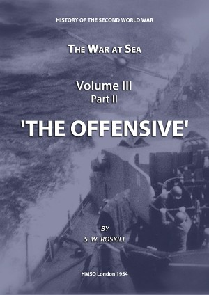 The War at Sea Volume III Part II The Offensive by Stephen Wentworth Roskill from Vearsa in History category