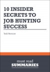 Summary: 10 Insider Secrets To Job Hunting Success  Todd Bermont - text