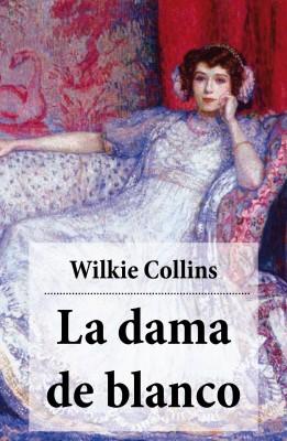 La dama de blanco (con índice activo) by Wilkie Collins from Vearsa in Romance category
