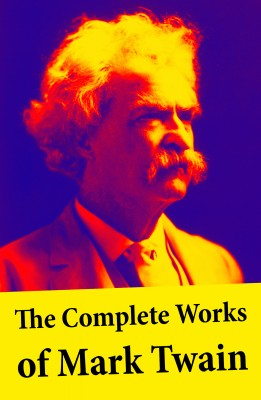 The Complete Works of Mark Twain by Mark Twain from Vearsa in General Novel category