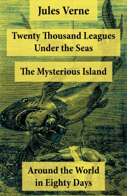 Twenty Thousand Leagues Under the Seas + Around the World in Eighty Days + The Mysterious Island by Jules Verne from Vearsa in General Novel category
