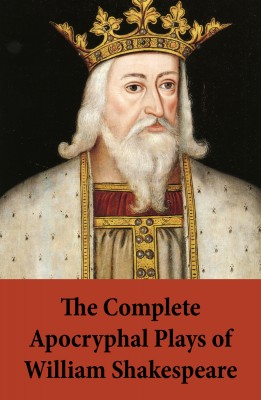 The Complete Apocryphal Plays of William Shakespeare by William Shakespeare from Vearsa in General Novel category