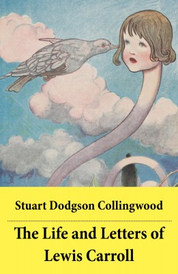 The Life and Letters of Lewis Carroll by Stuart  Dodgson  Collingwood from Vearsa in Autobiography,Biography & Memoirs category