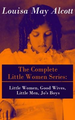 The Complete Little Women Series: Little Women, Good Wives, Little Men, Jo's Boys by Louisa May Alcott from Vearsa in General Novel category