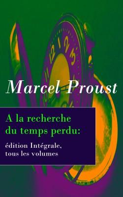 A la recherche du temps perdu: édition Intégrale, tous les volumes by Marcel Proust from Vearsa in General Novel category