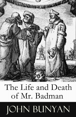The Life and Death of Mr. Badman (A companion to The Pilgrim's Progress) by John  Bunyan from Vearsa in Religion category
