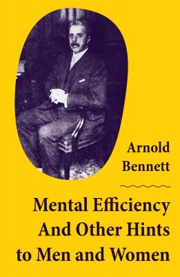 Mental Efficiency And Other Hints to Men and Women by Arnold Bennett from Vearsa in Family & Health category