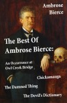 The Best Of Ambrose Bierce: The Damned Thing + An Occurrence at Owl Creek Bridge + The Devil's Dictionary + Chickamauga (4 Classics in 1 Book) by Ambrose Bierce from  in  category