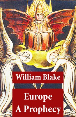 Europe A Prophecy (Illuminated Manuscript with the Original Illustrations of William Blake) by William Blake from Vearsa in Religion category