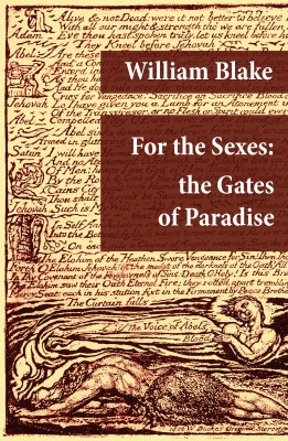 For the Sexes: the Gates of Paradise (Illuminated Manuscript with the Original Illustrations of William Blake) by William Blake from Vearsa in Religion category