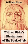 William Blake's Illustrations of The Book of Job (Illuminated Manuscript with the Original Illustrations of William Blake) by William Blake from  in  category