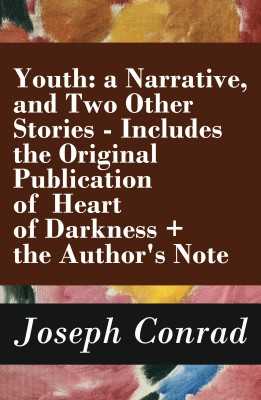 Youth: a Narrative, and Two Other Stories - Includes the Original Publication of Heart of Darkness + the Author's Note by Joseph Conrad from Vearsa in Autobiography,Biography & Memoirs category