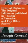 Heart of Darkness: The Original Edition as published in 'Youth: a Narrative, and Two Other Stories' (Includes the Author's Note + Youth: a Narrative + Heart of Darkness + The End of the Tether) by Joseph Conrad from  in  category