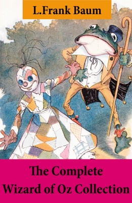 The Complete Wizard of Oz Collection (All Oz novels by L.Frank Baum) by L. Frank Baum from Vearsa in Teen Novel category