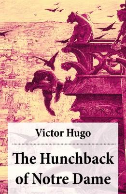 The Hunchback of Notre Dame (Complete Hapgood Translation) by Victor Hugo from Vearsa in General Novel category