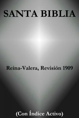 Santa Biblia - Reina-Valera, Revisión 1909 (Con Índice Activo) by La Palabra De Dios from Vearsa in General Novel category