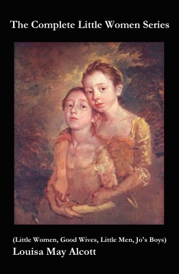 The Complete Little Women Series (Little Women, Good Wives, Little Men, Jo's Boys) by Louisa May Alcott from Vearsa in Family & Health category
