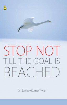 Stop Not Till the Goal is Reached by Dr. Sanjeev  Kumar  Tiwari from Vearsa in Lifestyle category