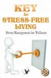 Key to Stress Free Living - text