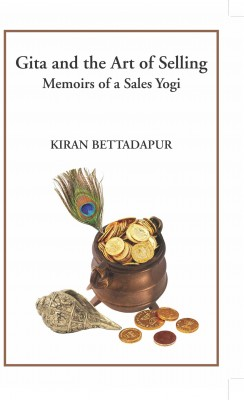 Gita and the Art of Selling by Kiran Bettadapur from Vearsa in Autobiography,Biography & Memoirs category