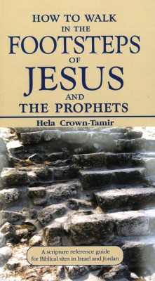 How to Walk in the Footsteps of Jesus and the Prophets by Hela Crown-Tamir from Vearsa in Travel category