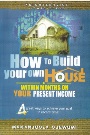 How To Build Your Own House Within Months on Your Present Income by Makanjuola Ojewumi from Vearsa in Finance & Investments category