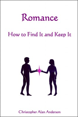 Romance - How to Find and Keep It by Christopher Alan Anderson from First Edition Design Publishing in Religion category