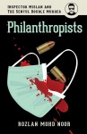 PHILANTHROPISTS: Inspector Mislan and the Sentul Double Murder by Rozlan Mohd Noor from  in  category