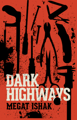 Dark Highways by Megat Ishak from Buku Fixi in General Novel category