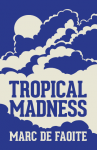 Tropical Madness - text