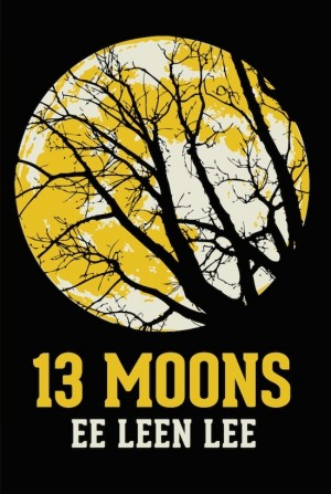 13 MOONS by Ee Leen Lee from Buku Fixi in General Novel category