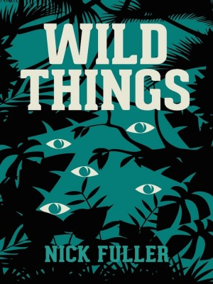 WILD THINGS by Nick Fuller from Buku Fixi in General Novel category