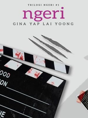 Trilogi Ngeri #1: NGERI by Gina Yap Lai Yoong from Buku Fixi in General Novel category