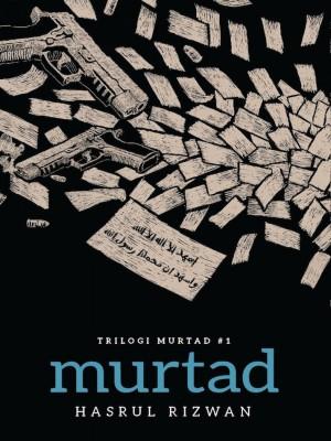 Trilogi Murtad #1: MURTAD by Hasrul Rizwan from Buku Fixi in General Novel category