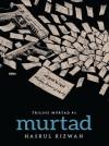 Trilogi Murtad #1: MURTAD - text